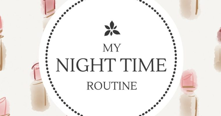 My Nightly Routine!