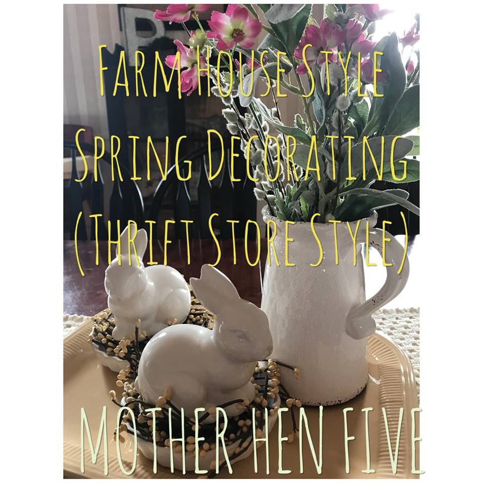 Farmhouse Style Spring Decorating (Thrift Store Style)