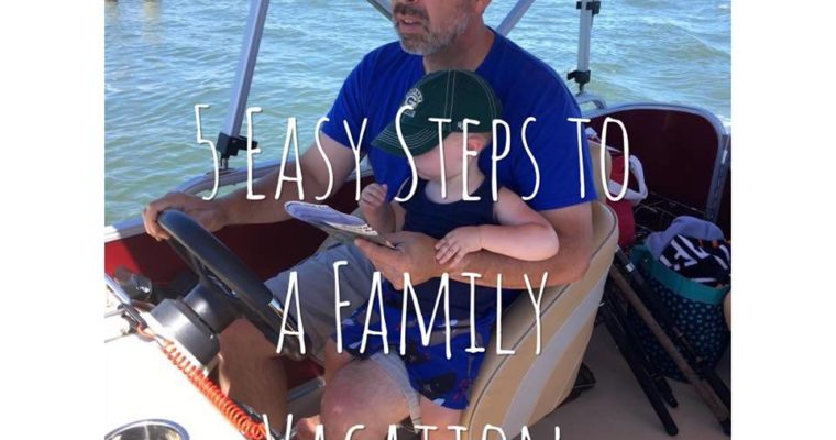 5 Easy Steps To a Family Vacation