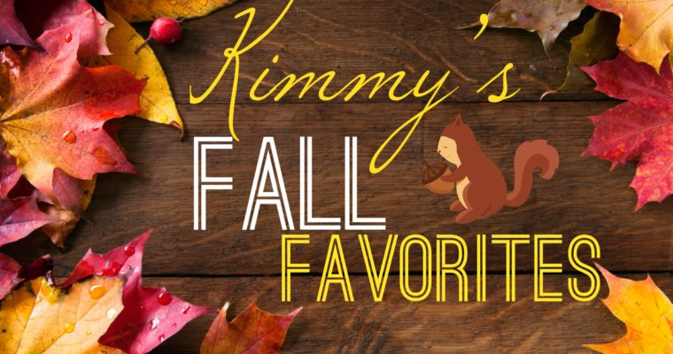 Kimmy's Fall Favorites