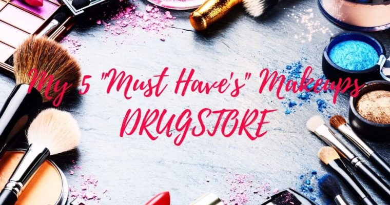 "My 5 ""Must Haves"" Makeup (Drugstore)"