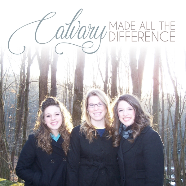 Calvary Made All The Difference – Digital Download!!!!
