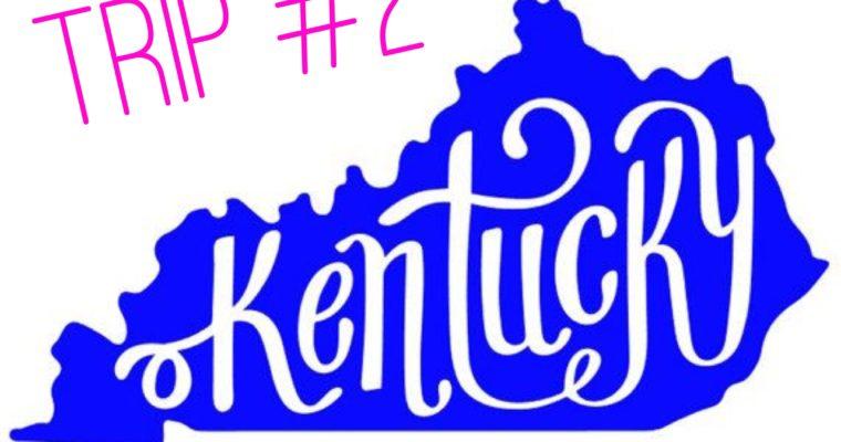 Kentucky Trip #2