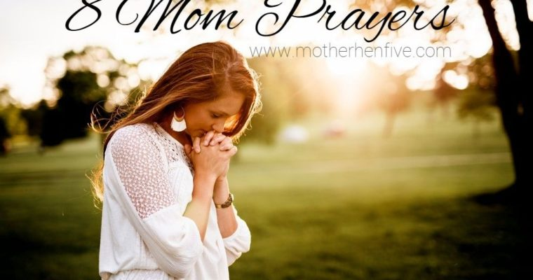 8 Mom Prayers