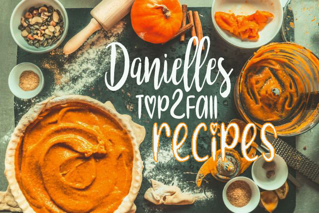 Danielle's Top 2 Fall Recipes