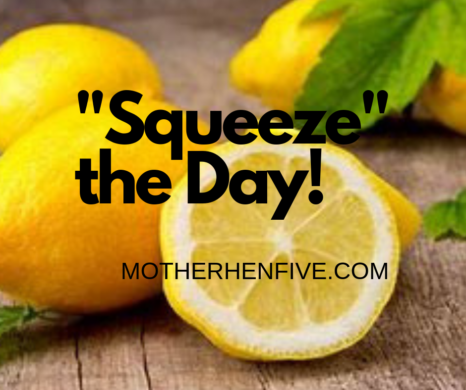 """Squeeze"" the Day"